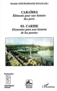 Caraïbes, éléments pour une histoire des ports : El Caribe, elementos para una historia de los puertos