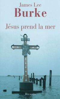 Jésus prend la mer