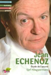 Jean Echenoz : Etude de l'oeuvre