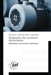 Diagnostic des systèmes dynamiques: Applications aux moteurs électriques