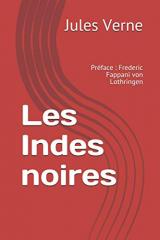 Les Indes noires: Préface : Frederic Fappani von Lothringen
