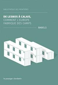 De Lesbos à Calais : Comment l'Europe fabrique des camps