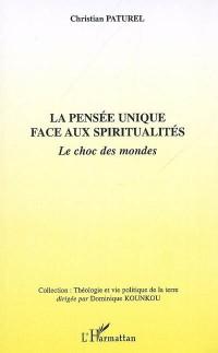 La pensée unique face aux spiritualités : Le choc des mondes