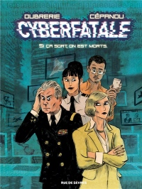 Cyberfatale, Si on sort, on est morts