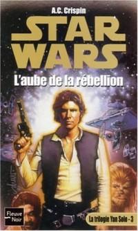 La trilogie Yan Solo, Tome 3 : L'aube de la rébellion