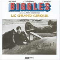 Biggles présente ... Pierre Clostermann : Le Grand Cirque