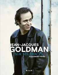 Jean-Jacques Goldman - Sur ses traces