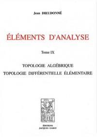 Eléments d'analyse : Tome 9, Topologie algébrique, topologie différentielle élémentaire