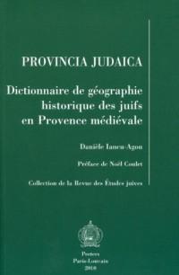 Provincia Judaica. Dictionnaire de géographie historique des juifs en Provence médiévale