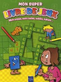 Mon super livre de jeux, Vert : Mots croisés, mots cachés, sudoku, kakuro...