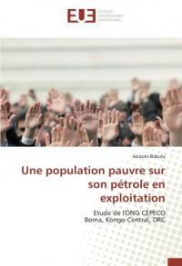 Une population pauvre sur son pétrole en exploitation