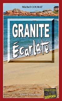 Granite Écarlate: Roman policier (Enquêtes & Suspense)