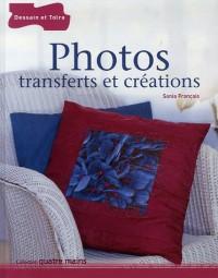 Photos : Transferts et créations