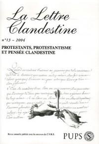 La Lettre clandestine, N° 13/2004 : Protestants, protestantisme et pensée clandestine