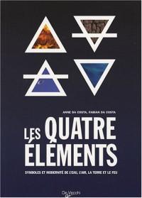Les quatre éléments : Symboles et modernité de l'eau, l'air, la terre et le feu