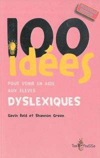 100 idées pour venir en aide aux élèves dyslexiques
