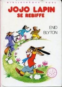 Jojo lapin se rebiffe : Série :  Minirose : Collection : Bibliothèque rose cartonnée & illustrée