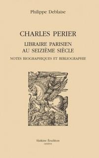 Charles Périer, libraire parisien au XVIe siècle