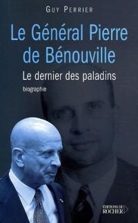Le général Pierre de Bénouville : Le dernier des paladins