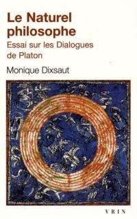 Le naturel philosophe : Essai sur les dialogues de Platon
