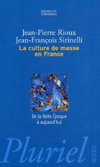La culture de masse en France : De la Belle Epoque à aujourd'hui