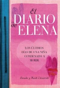 El diario de Elena/Notes Left Behind: Los ultimos dias de una nina condenada a morir/The Last Days of a Girl Condemned to Die