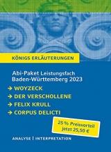 Abi-Paket Baden-Württemberg 2023 Deutsch Leistungskurs - Woyzeck, Der Verschollene, Felix Krull, Corpus Delicti: Ein Bundle mit allen Lektürehilfen zur Abiturprüfung