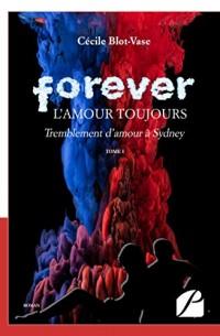 Forever, l'amour toujours: Tome I : Tremblement d'amour à Sydney
