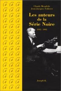 Les Auteurs de la série noire, 1945-1995