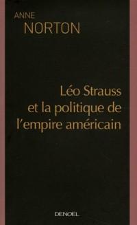 Leo Strauss et la politique de l'empire américain
