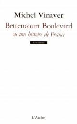 Bettencourt Boulevard ou une histoire de France : Pièce en trente morceaux