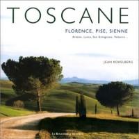 Toscane : Florence, Pise, Sienne