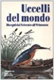 Uccelli del mondo. Disegni dal Seicento all'Ottocento