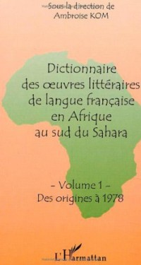 Dictionnaire des oeuvres littéraires de langue française en Afrique au sud du Sahara