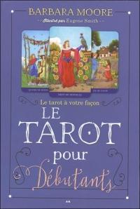 Le tarot pour débutants - Le tarot à votre façon