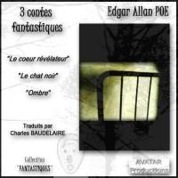 3 Contes Fantastiques - Le coeur révélateur - Le chat noir - Ombre