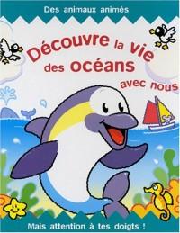 Découvre la vie des océans avec nous