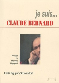 Je suis... Claude Bernard
