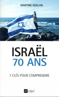 Israël. 70 ans.: 7 clés pour comprendre