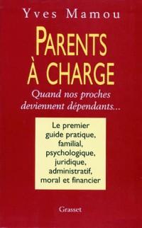 PARENTS A CHARGE. Quand nos proches deviennent dépendants