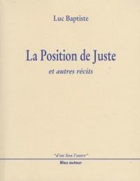 La position de Juste et autres récits