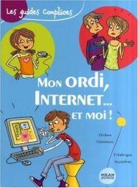 Mon ordi, Internet... et moi !