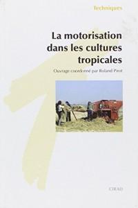 Motorisation dans les cultures tropicales (la)