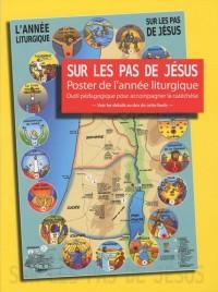 Sur les pas de Jésus : Poster de l'année liturgique