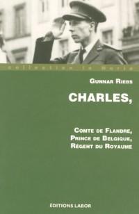 Charles  Conte de Flandre,  Prince de Belgique,  Régent du Royaume