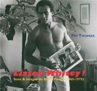 Listen Whitey ! : Sons & images du Black Power (1965-1975) (1CD audio)