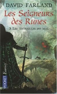 Les seigneurs des runes, Tome 3 : Les entrailles du mal