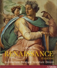 Art de la Renaissance Italienne (l')