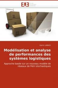 Modélisation et analyse de performances des systèmes logistiques
