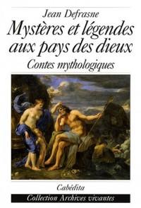 Mystères et légendes aux pays des dieux : Contes mythologiques
